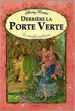 Derriere La Porte Verte Shirley Barber 9782753001930 Amazon Com
