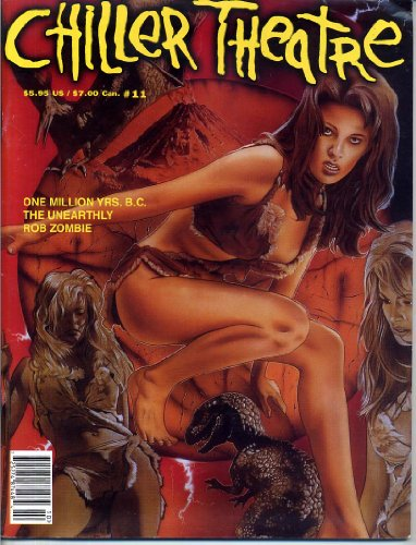 Chiller Theatre Magazine 11 - One Million Years B.C., H.P. Lovecraft, The Unearthly, 1999 (Chiller Theatre)