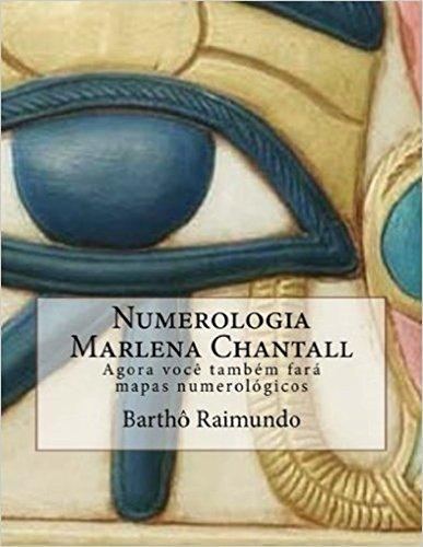 Numerologia Marlena Chantall: Agora Você Também Fará Mapas Numerológicos