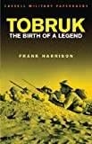 Front cover for the book Tobruk: The Birth of a Legend by Frank Harrison