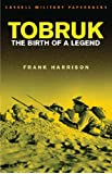 Tobruk: Birth of a legend (CASSELL MILITARY PAPERBACKS)