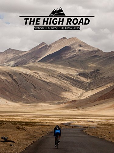 Cycling Video - The High Road - Nonstop Across The Himalayas