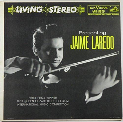 Presenting Jaime Laredo (First Prize Winner 1959 Queen Elizabeth of Belgium International Music Competition) (Living Stereo)