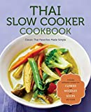 Thai Slow Cooker Cookbook: Classic Thai Favorites Made Simple