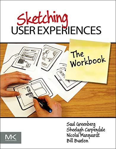 Sketching User Experiences: The Workbook (End User Development In Management Information Systems)