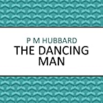 The Dancing Man | P. M. Hubbard