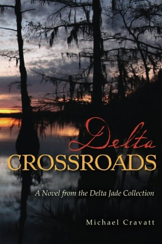 Download Delta Crossroads: A Novel from the Delta Jade Collection (Volume 1) pdf epub