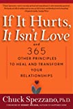 If it Hurts, it isn't Love: And 365 Other Principles to Heal and Transform Your Relationships