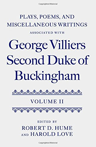 (Plays, Poems, and Miscellaneous Writings associated with George Villiers, Second Duke of Buckingham: Volume II)