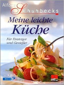 Meine Leichte Kuche Amazon De Alfons Schuhbeck Bucher