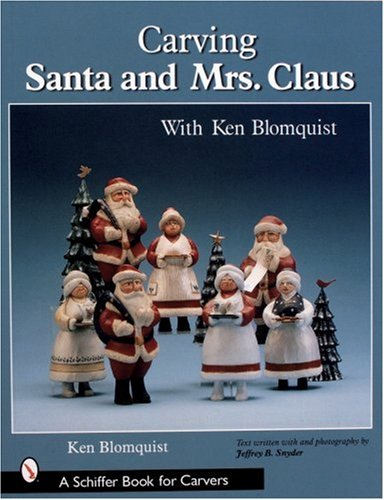 (Carving Santa And Mrs. Claus (Schiffer Book for Carvers))