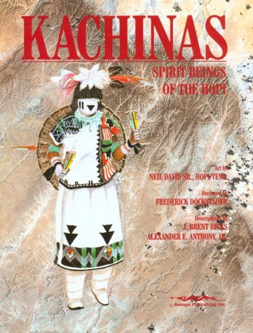 Kachinas: Spirit Beings of the Hopi Hopi Indian Kachina