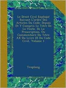 Le droit civil expliqu suivant l 39 ordre des articles du code depuis et y - Article 815 5 1 du code civil ...
