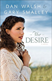 The Desire (The Restoration Series Book #3): A Novel: Volume 3