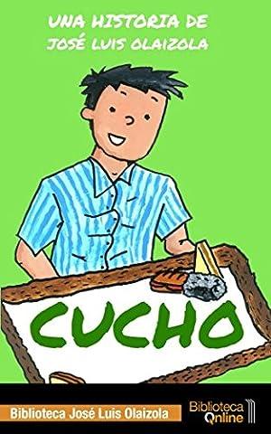 Cucho (Spanish Edition) (Jose Luis Rodriguez Book)