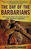 The Day of the Barbarians, Alessandro Barbero, 0802716717