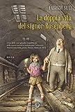 La doppia vita del signor Rosenberg : romanzo
