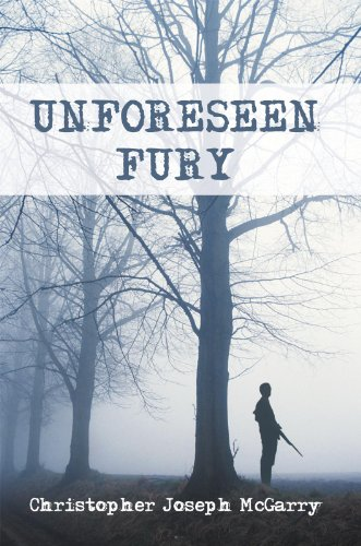 Book: UNFORESEEN FURY by Christopher Joseph McGarry