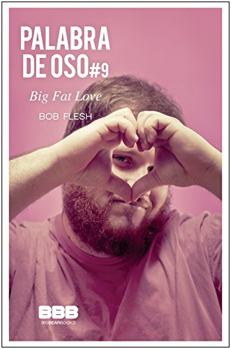 Big Fat Love (Palabra de Oso nº 9) (Spanish Edition ...