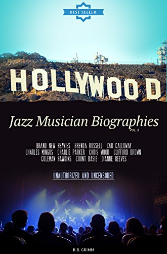 Jazz Musician Biographies Vol.2: (BRAND NEW HEAVIES,BRENDA RUSSELL,CAB CALLOWAY,CHARLES MINGUS,CHARLIE PARKER,CHRIS WOOD,CLIFFORD BROWN,COLEMAN HAWKINS,COUNT BASIE,DIANNE - Rb Chris Brown