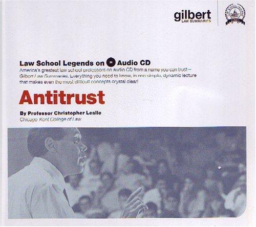 Antitrust Law, 2006 (Law School Legends Audio Series) by Gilbert