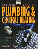 """Which?"" Book of Plumbing and Central Heating (""Which?"" Consumer Guides)"