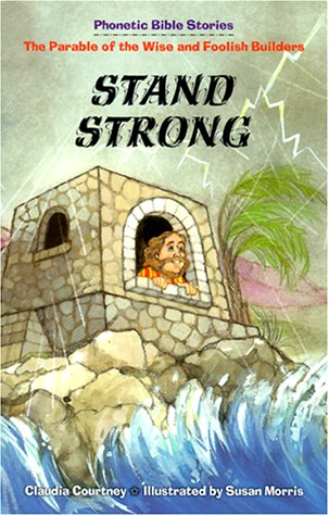 Stand Strong: The Parable of the Wise and Foolish Builders (Phonetic Bible Stories)]()