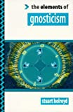 The Elements of Gnosticism (The Elements Of... Series)