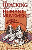 The Hijacking of the Humane Movement: Animal Extremism