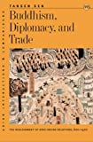 Buddhism, Diplomacy, and Trade, Tansen Sen, 0824825934