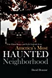 Image of True Ghost Stories and Eerie Legends from America's Most Haunted Neighborhood