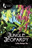 Jungle Jeopardy by Mary Montague Sikes (2011-08-05) by  Unknown in stock, buy online here
