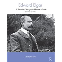 Edward Elgar: A Research and Information Guide (Routledge Music Bibliographies)