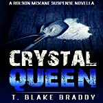 Crystal Queen: A Rolson McKane Novella | T. Blake Braddy