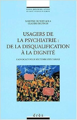 Usagers de la psychiatrie : de disqualification  à la dignité. L'advocacy pour soutenir leur parole. epub, pdf