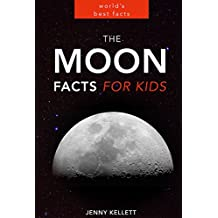 THE MOON: Amazing Moon Facts PLUS Photos: Moon Fact Book for Kids (Space Books for Kids 2)