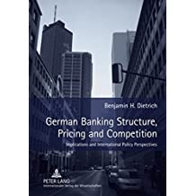 German Banking Structure, Pricing and Competition: Implications and International Policy Perspectives