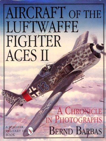 Luftwaffe Ace Pilot - Aircraft of the Luftwaffe Fighter Aces Vol. 2: (Schiffer Military/Aviation History)