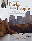 Parks for the People, Julie Dunlap and Frederick Law Olmsted, 1555914705