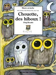 Chouette, des hiboux par Sylvie Girardet