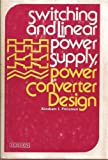 Switching and Linear Power Supply, Power Converter Design, Raytheon Co. Staff and Pressman, Abraham I., 0810458470