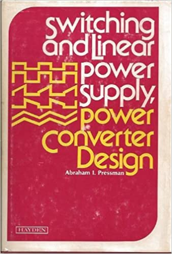 Switching and Linear Power Supply, Power Converter Design