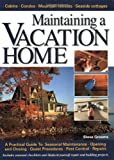 Maintaining A Vacation Home: A Practical Guide to Your Seasonal Home