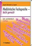 img - for Medizinische Fachsprache - leicht gemacht. Lehr- und Arbeitsbuch. book / textbook / text book