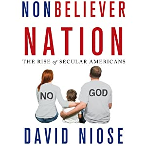 Nonbeliever Nation: The Rise of Secular Americans Hörbuch