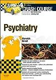 Crash Course Psychiatry. 4e by Marwick MA Hons MBChB Hons. Katie FM ( 2013 ) Paperback
