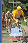 La Véridique Histoire de Jacques Anquetil par Ollivier