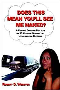 Does This Mean Youll See Me Naked?: Field Notes from a