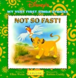 Not So Fast!: My Very First Simba Stories