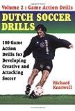 2: Dutch Soccer Drills Volume II: Game Action Drills v. 2
